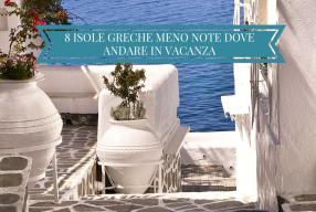 8 isole greche meno note dove andare in vacanza