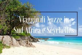 Viaggio di nozze in Sud Africa e Seychelles (a settembre è l'ideale)