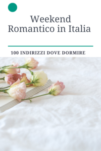 weekend-romantico-in-italia-indirizzi-dove-dormire