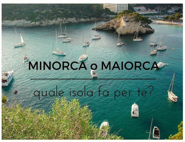 MINORCA o MAIORCA estate