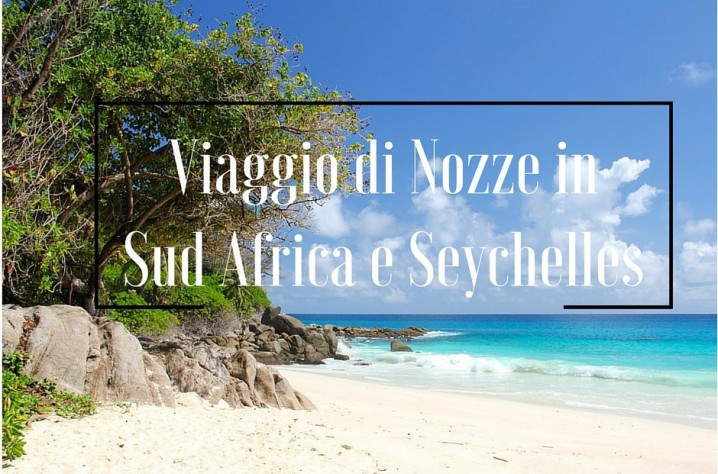 viaggio-nozze-sudafrica-seychelles-settembre